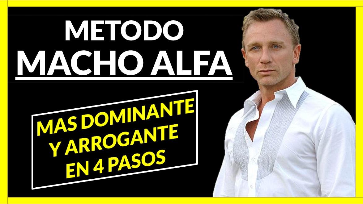 Ser MACHO ALFA, Más Arrogante y DOMINANTE
